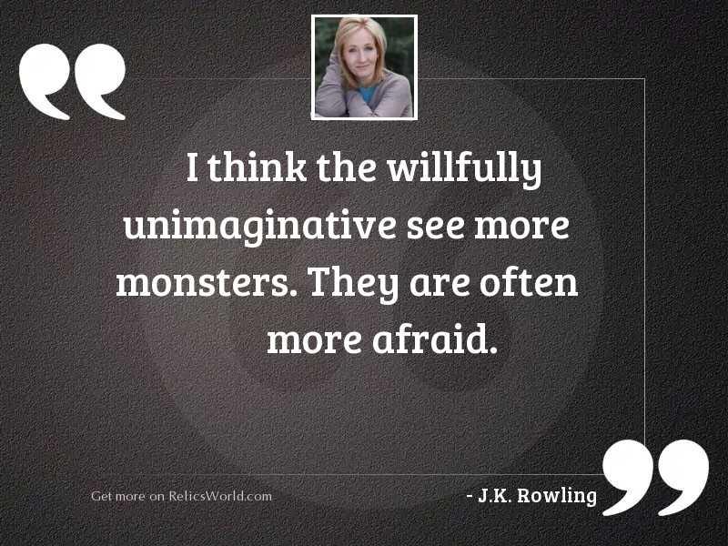 I think the willfully unimaginative
