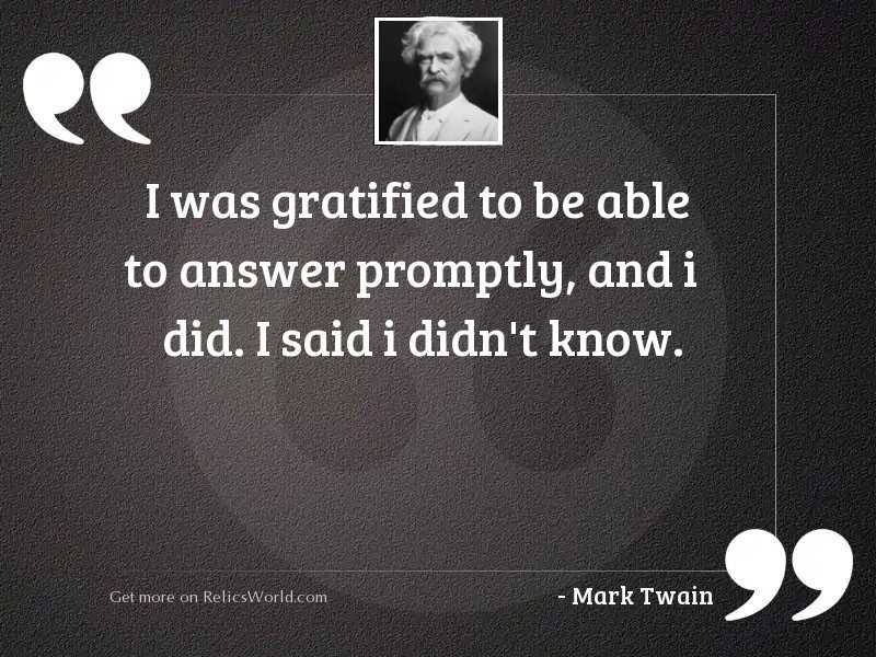 I was gratified to be
