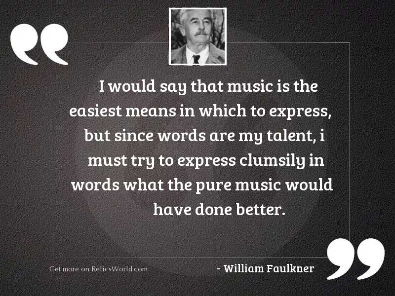 I would say that music