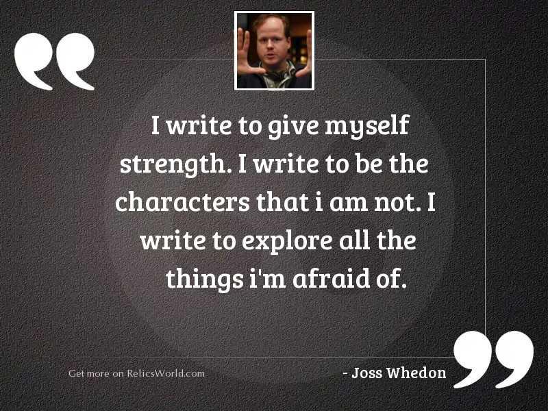 I write to give myself