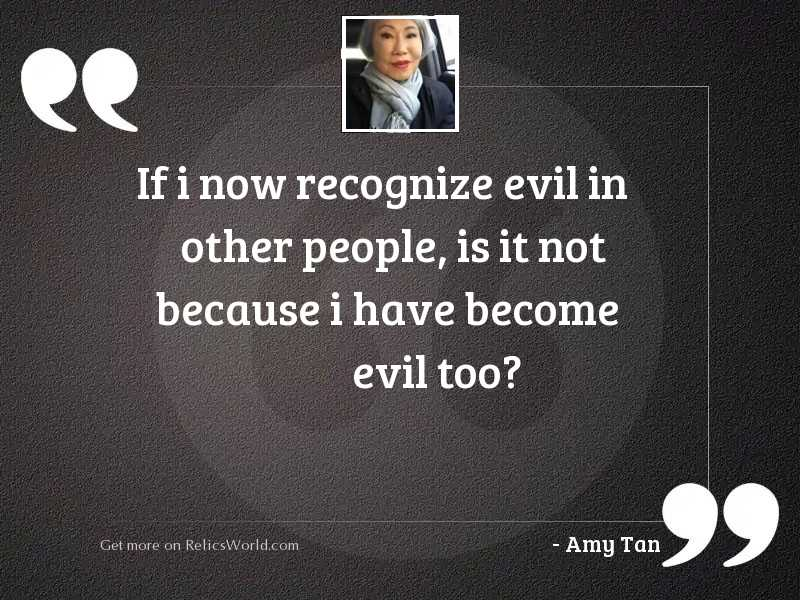 If I now recognize evil