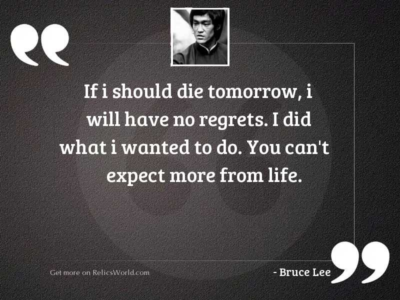 If I Should Die Tomorrow Inspirational Quote By Bruce Lee