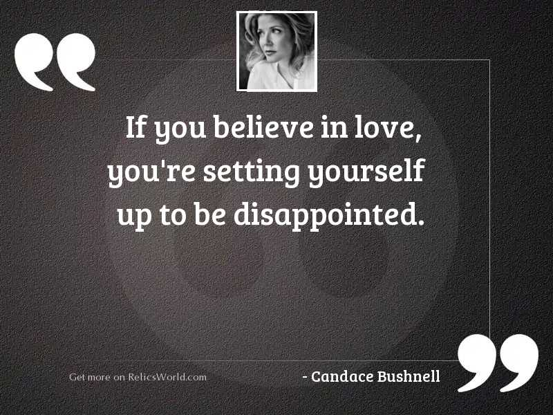 If you believe in love