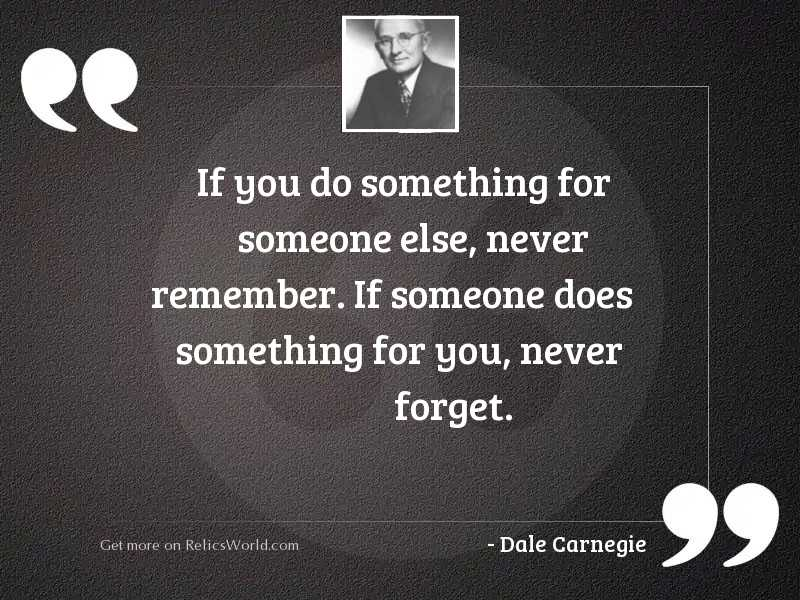 If you do something for
