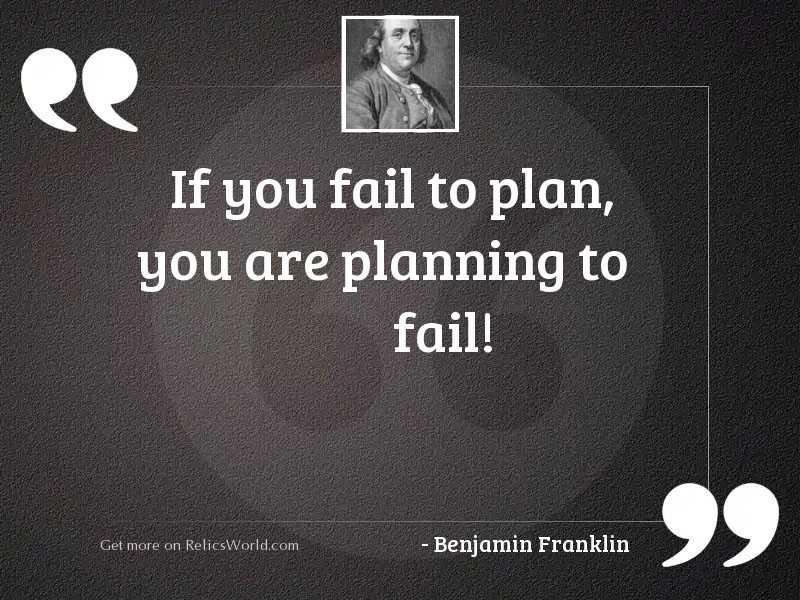If you fail to plan,