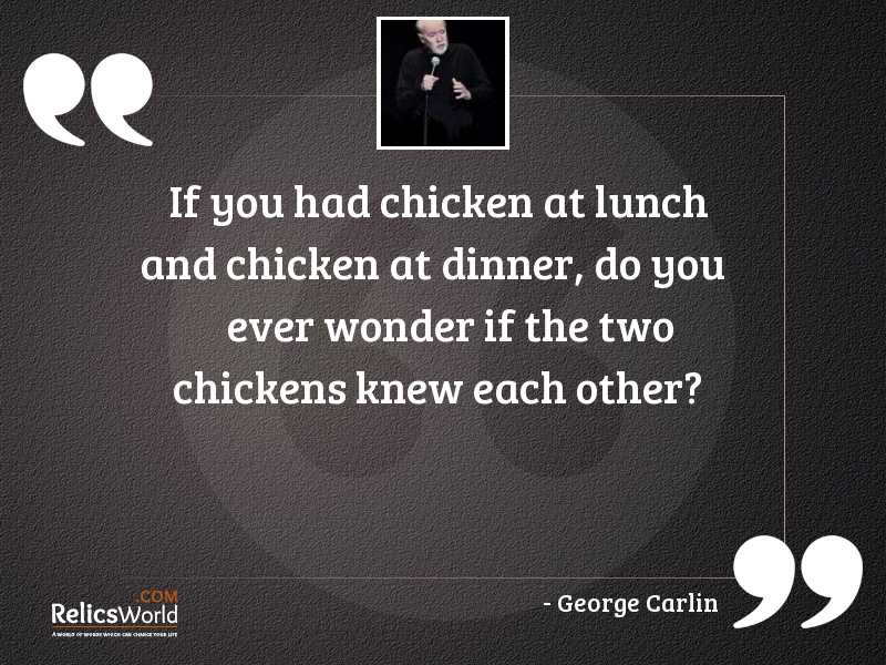 If you had chicken at