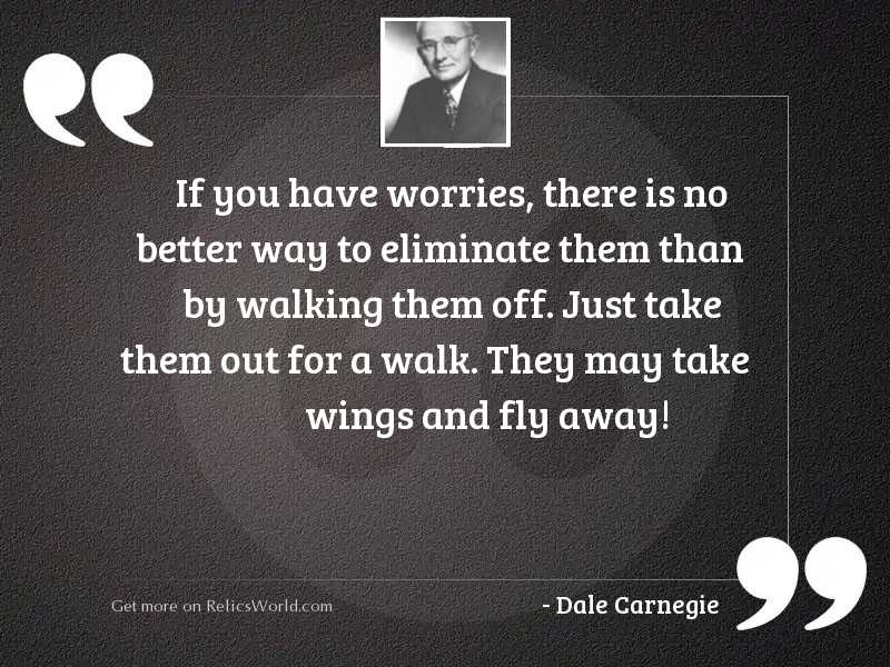 If you have worries, there