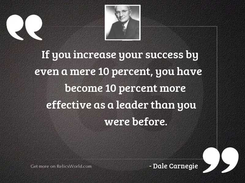 If you increase your success