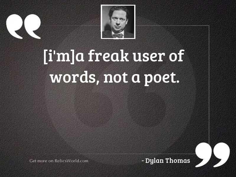 Ima freak user of words