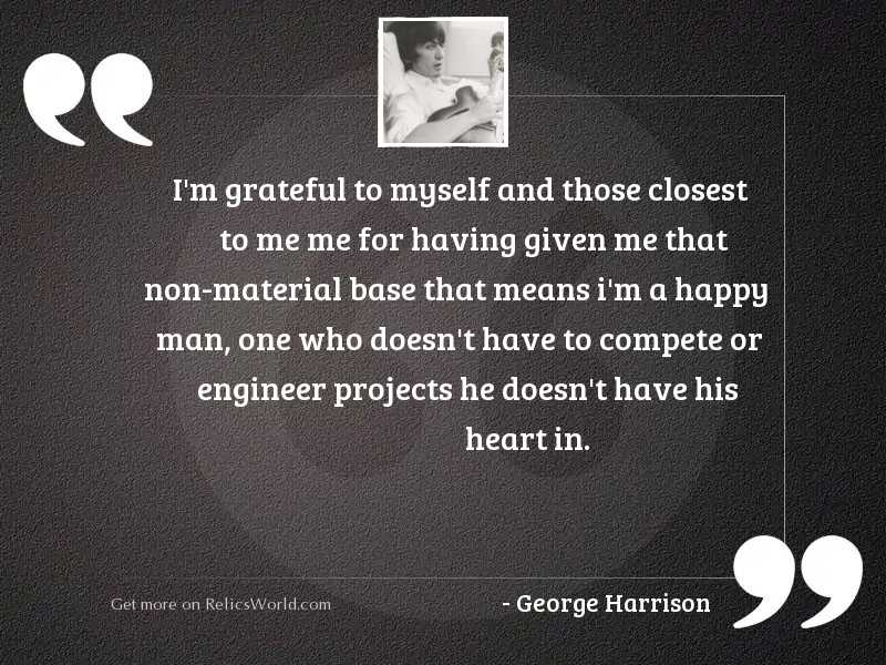 i m grateful to myself inspirational quote by george harrison
