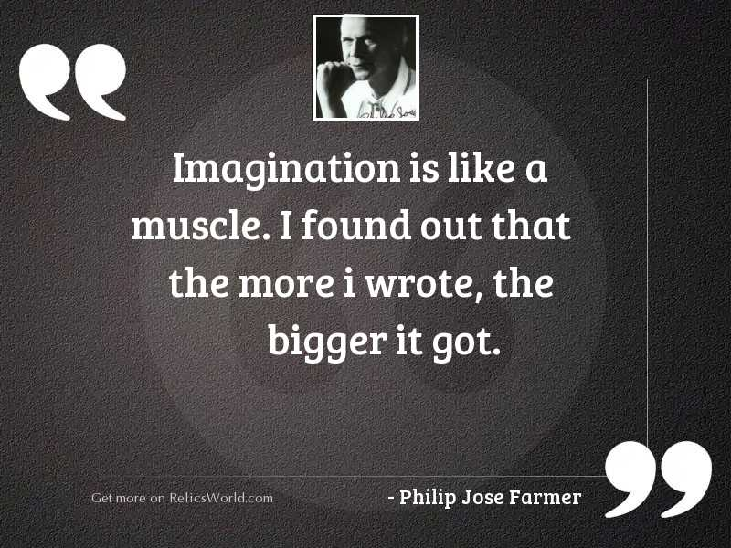 Imagination is like a muscle.