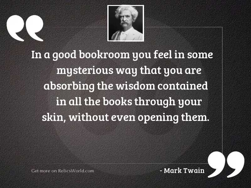In a good bookroom you