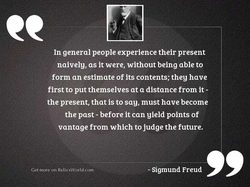 In general people experience their