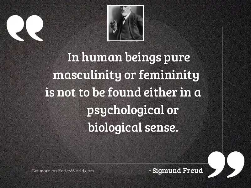 In human beings pure masculinity