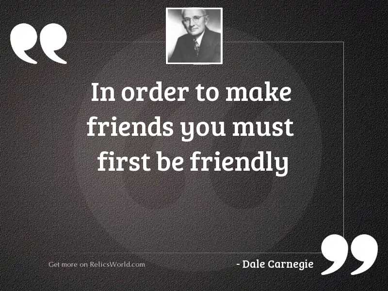 In order to make friends