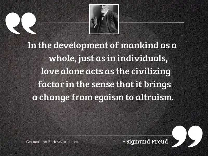 In the development of mankind