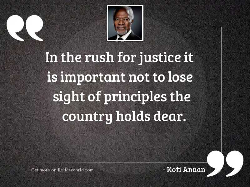 In the rush for justice