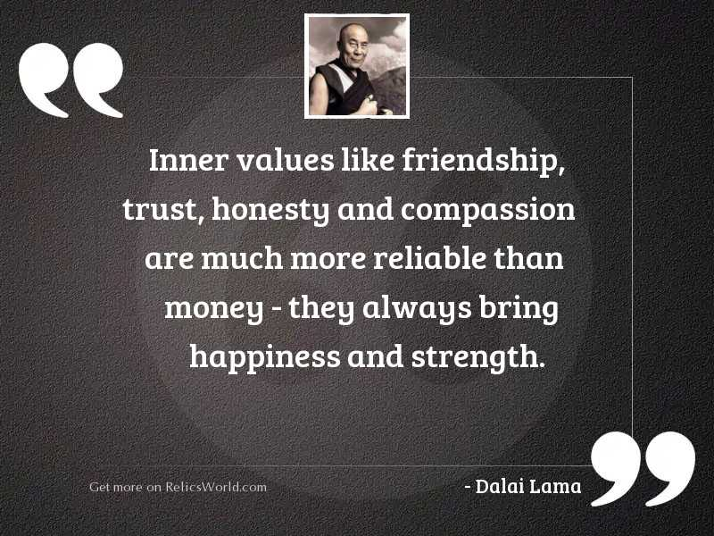 Inner Values Like Friendship Trust Inspirational Quote By Dalai Lama