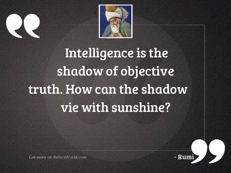 Intelligence is the shadow of