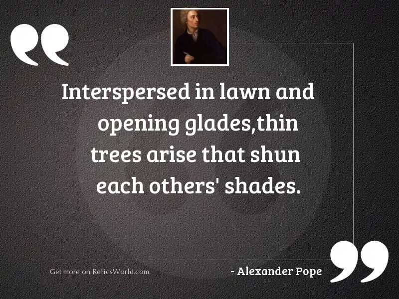 Interspersed in lawn and opening