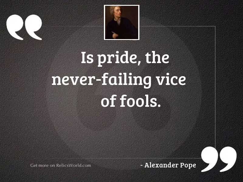 Is pride, the never failing