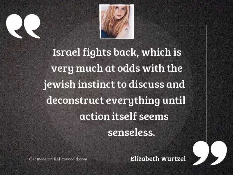 Israel fights back, which is