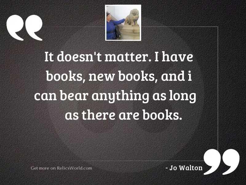 It doesn't matter. I