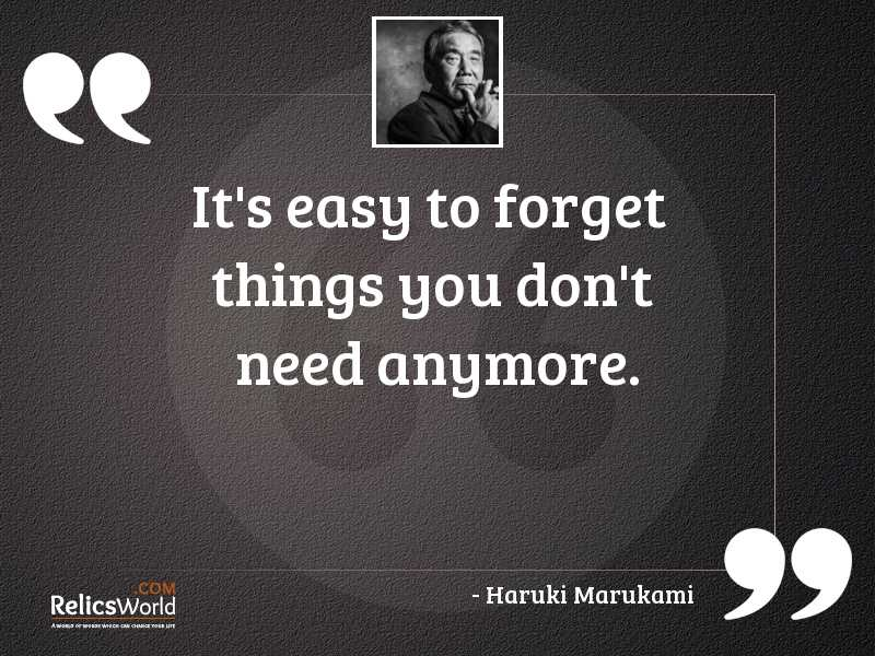 Its easy to forget things