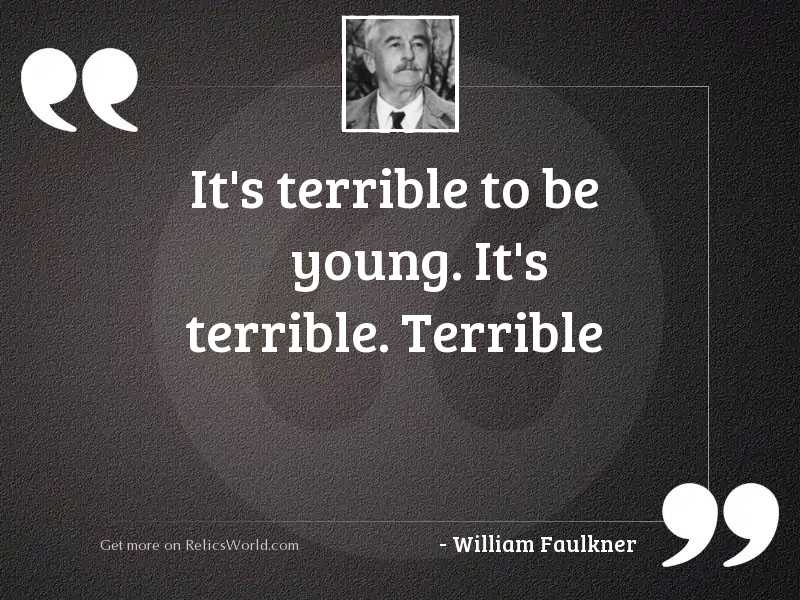 It's terrible to be
