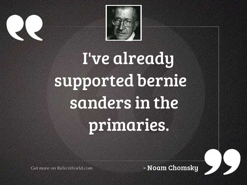 I've already supported Bernie