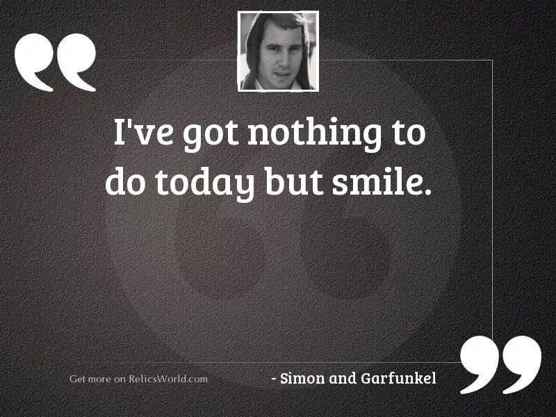 I've got nothing to