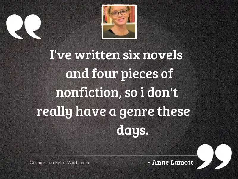 I've written six novels