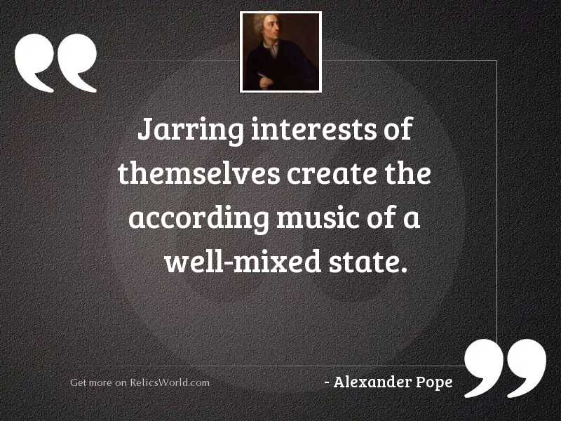 Jarring interests of themselves create