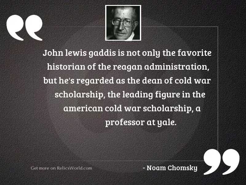 John Lewis Gaddis is not