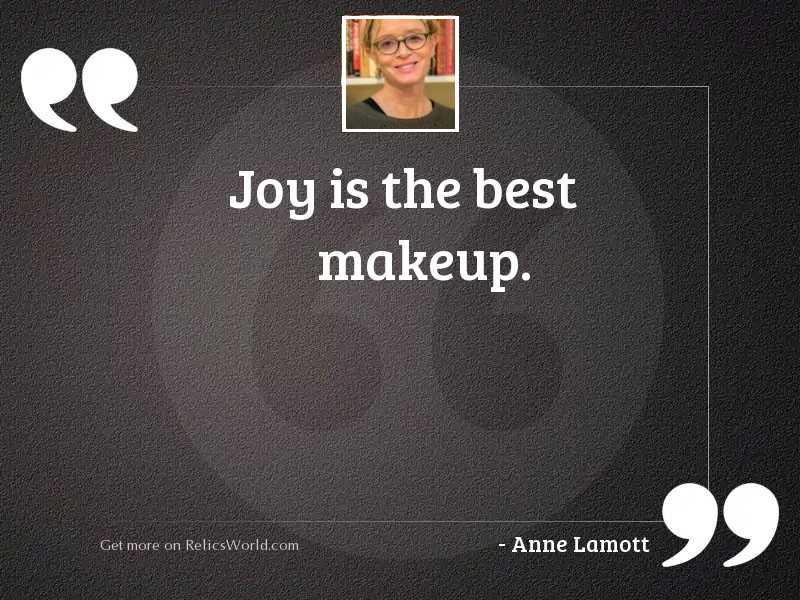 Joy is the best makeup.