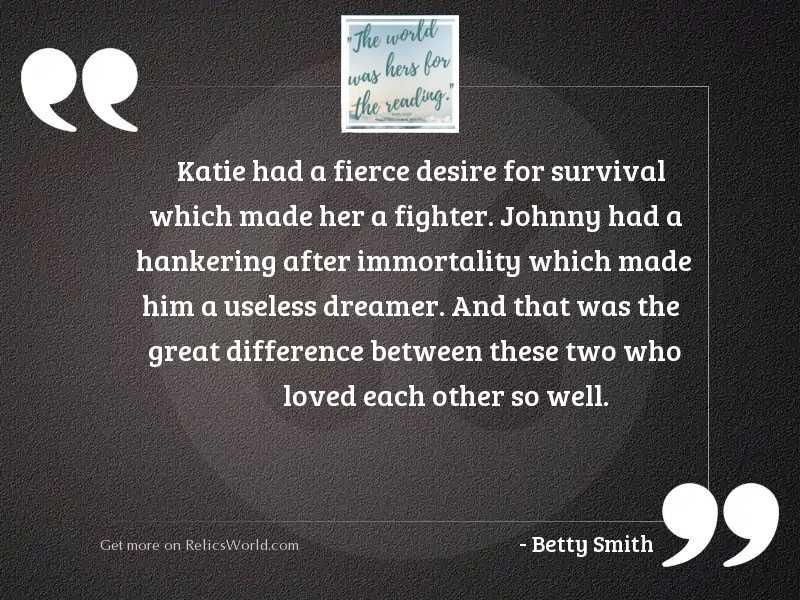 Katie had a fierce desire