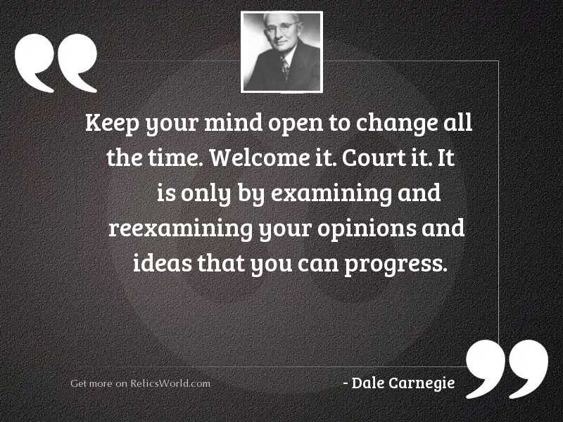 Keep your mind open to