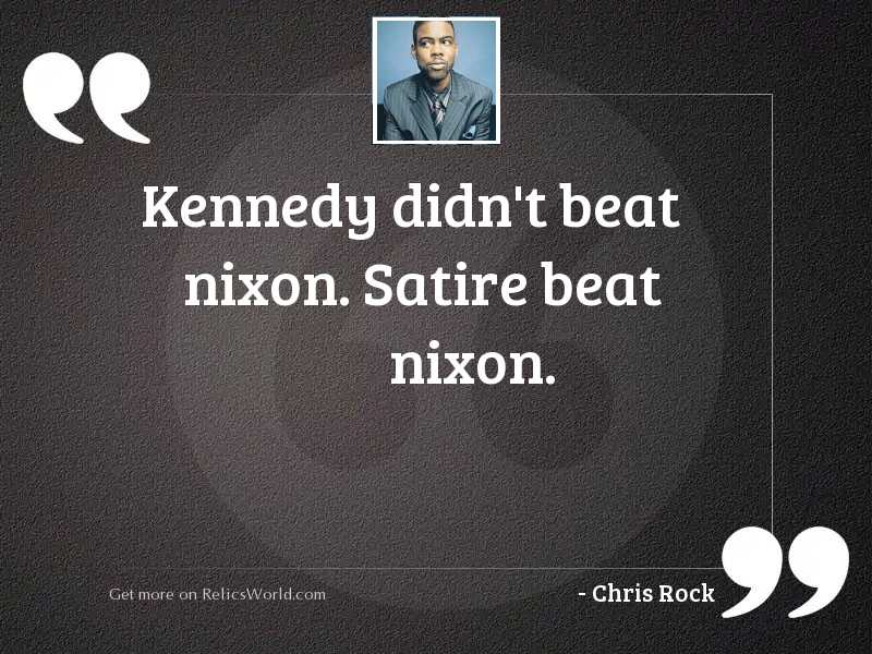 Kennedy didnt beat Nixon Satire