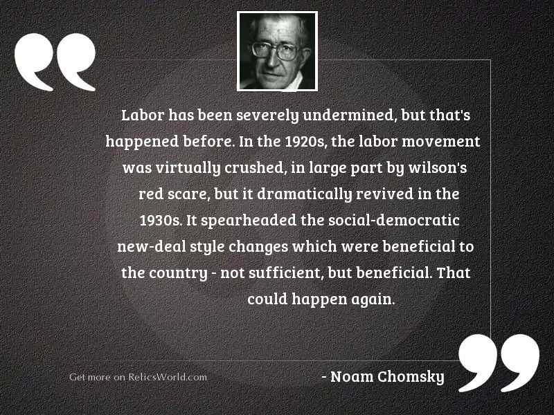 Labor has been severely undermined,