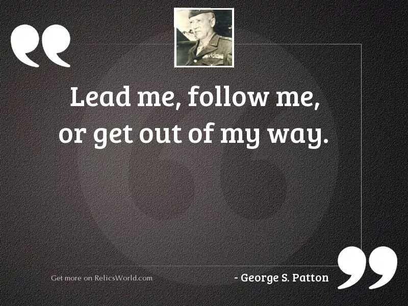 Lead me, follow me, or