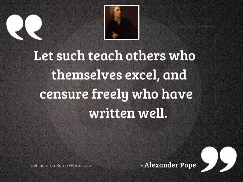 Let such teach others who