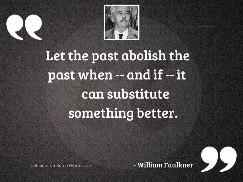 Let the past abolish the