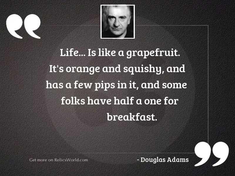 Life is like a grapefruit