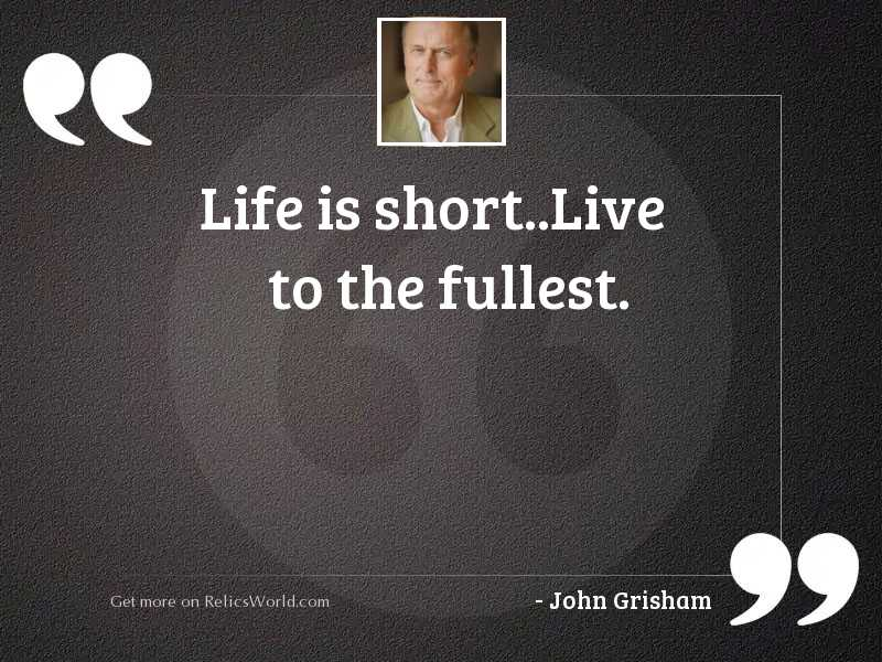 Life is short..Live to