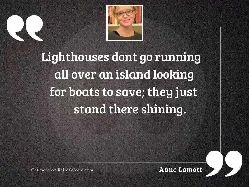 Lighthouses dont go running all