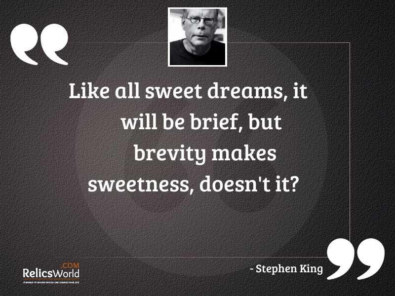 Like all sweet dreams it