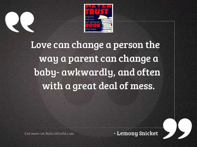 Love can change a person