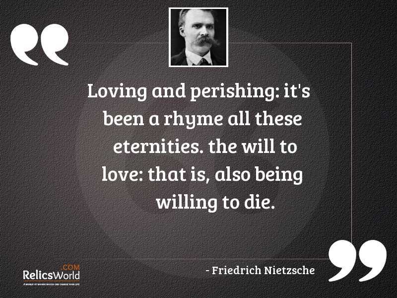 Loving and perishing its been