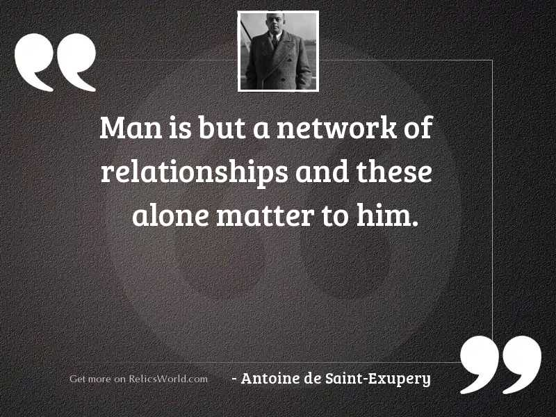 Man is but a network
