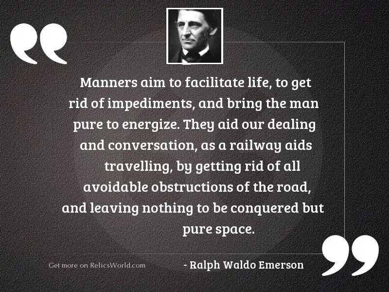 Manners aim to facilitate life,